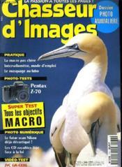 CHASSEUR D'IMAGES , le magazine de l'amateur et du débutant N° 174 - DOSSIER PHOTO ANIMALIERE - SPER TEST TOUS LES OBJECTIFS MACRO... - Couverture - Format classique