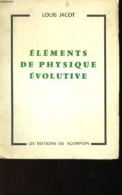 Elements De Physique Evolutive - Couverture - Format classique