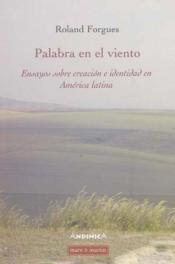 Palabra en el viento ; ensayos sobre creación e identidad en América latina - Couverture - Format classique