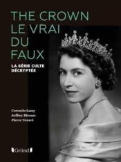 The crown le vrai du faux - Couverture - Format classique