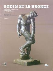 Rodin et le bronze ; catalogue des oeuvres conservées au Musée Rodin ; t.1 et t.2 - Intérieur - Format classique
