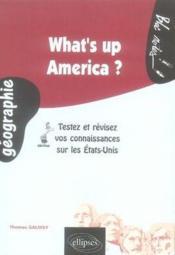 What's up america ; testez et révisez vos connaissances sur les états-unis - Couverture - Format classique