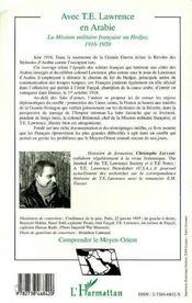 Avec t.e. lawrence en arabie ; la mission militaire française au hedjaz, 1916-1920 - 4ème de couverture - Format classique