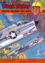Tout Buck Danny ; INTEGRALE VOL.12 ; T.38 A T.40 ; mission aerienne anti-mafia - Intérieur - Format classique