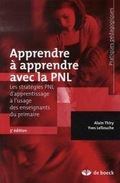 Apprendre et apprendre avec la pnl ; les stratéfies pnl d'apprentissage à l'usage des enseignants du primaire (3e édition) - Intérieur - Format classique