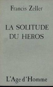 La Solitude Du Heros - Couverture - Format classique