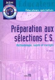 Preparation aux selections e.s. ; methodologie sujets et corriges - Intérieur - Format classique