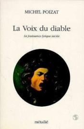La voix du diable : la jouissance lyrique sacree - Couverture - Format classique