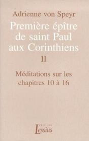 Premier épître de saint-Paul aux Corinthiens t.2 ; méditations sur les chapitres 10 à 16 - Couverture - Format classique