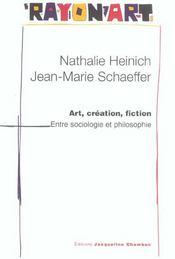 Art, Creation, Fiction : Entre Sociologie Et Philosophie - Intérieur - Format classique