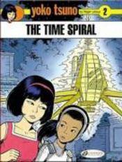 Yoko Tsuno T.2 ; the time spiral - Couverture - Format classique