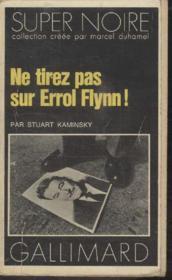 Collection Super Noire N° 115. Ne Tirez Pas Sur Errol Flynn. - Couverture - Format classique