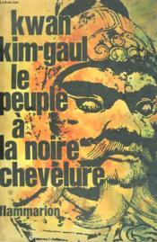 Le Peuple A La Noire Chevelure. - Couverture - Format classique