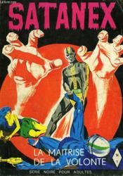 Satanex, 1, La Maitrise De La Volonte - Couverture - Format classique