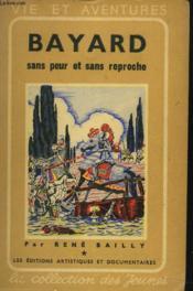 Bayard, Sans Peur Et Sans Reproche. - Couverture - Format classique