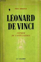 Leonard De Vinci Ouvrier De L'Intelligence / Nouvelle Edition Revue Et Corrigee Par L'Auteur. - Couverture - Format classique