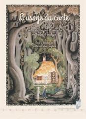L'usage du conte ; contes classiques et réemploi ; méthodes d'analyse - Couverture - Format classique