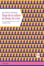 Éloge de la culture en temps de crise - Couverture - Format classique