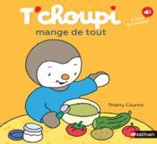 T'choupi T.72 ; T'choupi mange de tout - Couverture - Format classique