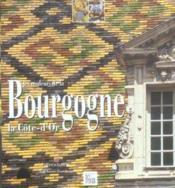 Les couleurs de la Bourgogne ; la Côte d'Or - Couverture - Format classique