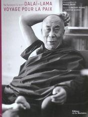 Sa saintete le xive dalai lama, voyage pour la paix - Intérieur - Format classique