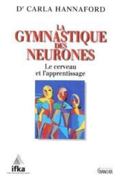 La Gymnastique Des Neurones - Le Cerveau Et L'Apprentissage - Couverture - Format classique