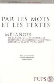 Par les mots et les textes... mélanges de langue, de littérature et d'histoire des sciences - Couverture - Format classique