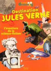 Destination Jules Verne L'Aventure De La Science Fiction - Couverture - Format classique