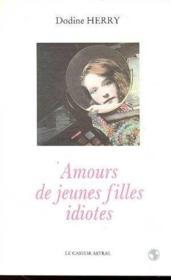 Amours de jeunes filles idiotes - Couverture - Format classique