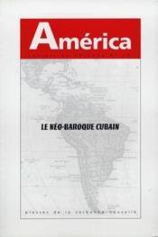 America N.20 ; Le Néo-Baroque Cubain - Couverture - Format classique