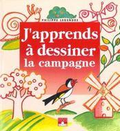 J'Apprends A Dessiner ; La Campagne - Intérieur - Format classique
