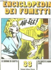 Enciclopedia Dei Fumetti N° 33 Le Eroine Di Carta, Jane, Il Mondo Animale... Texte En Italien. - Couverture - Format classique