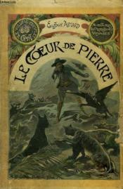 Le Coeur De Pierre. Collection Le Livre Populaire N° 21. - Couverture - Format classique