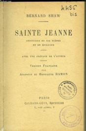 Sainte Jeanne, Chrinique En Six Scenes Et Un Epilogue. - Couverture - Format classique