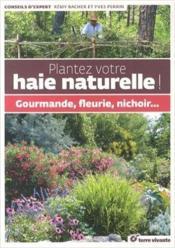 Plantez votre haie naturelle ; gourmande, fleurie, nichoir... - Couverture - Format classique