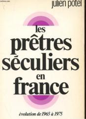 Les Pretres Seculiers En France - Evolution De 1965 A 1975 - Couverture - Format classique