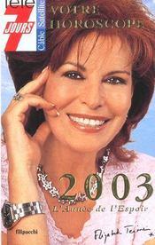 Votre Horoscope ; 2003 L'Annee De L'Espoir - Intérieur - Format classique