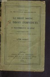 Le Droit Social Le Droit Individuel Et La Transformation De L'Etat - Conferences Faites A L'Ecole Des Hautes Etudes Sociales. - Couverture - Format classique