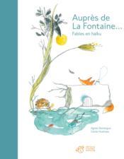 Auprès de La Fontaine ; faibles en haïku - Couverture - Format classique