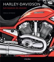 Harley-Davidson ; les modèles de légende - Couverture - Format classique