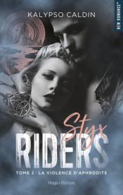 Styx riders T.2 ; la violence d'Aphrodite - Couverture - Format classique