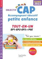 OBJECTIF CAP ; accompagnant éducatif petite enfance ; tout-en-un (édition 2022) - Couverture - Format classique
