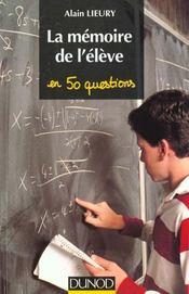 La Memoire De L'Eleve En 50 Questions - Intérieur - Format classique