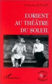 L'Orient au théâtre du soleil - Couverture - Format classique