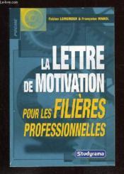 La lettre de motivation pour les filières professionnelles - Couverture - Format classique