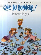 Que du bonheur t.3 ; parentillages - Intérieur - Format classique
