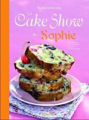 Le cake show de Sophie - Couverture - Format classique
