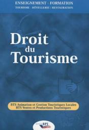 Droit Du Tourisme : Bts Animation Et Gestion Touristiques Locales ; Bts Ventes Et Productions Touristiques - Couverture - Format classique