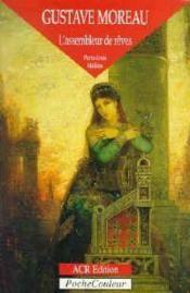 Gustave Moreau, l'assembleur de rêve - Couverture - Format classique