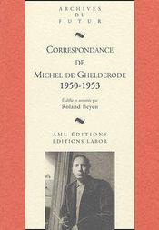 Correspondance de Michel de Ghelderode t.7 ; (1950-1953) - Couverture - Format classique